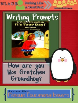 Gretchen Groundhog, It's Your Day! ~ 3 versions of Writing Prompts