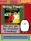 Gretchen Groundhog, It's Your Day! ~ 3 versions of Writing