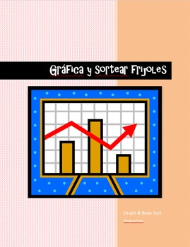 Bilingual Sorting & Graphing Beans/Gráfica y sortear frijoles