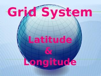 Grid System - Latitude & Longitude