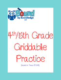 Griddable Practice for STAAR - Grades 4-5