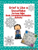 Grief Is Like a Snowflake Fortune Teller Book Companion Julia Cook