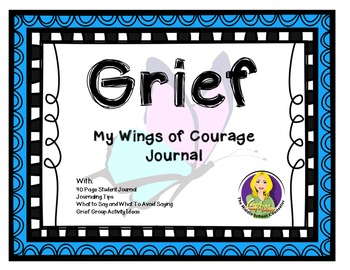 Grief-- My Wings Of Courage Journal