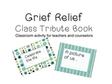 Grief Relief Class Tribute Book - School Death / Coping after loss