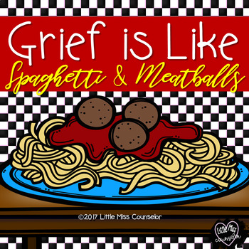 Grief is Like Spaghetti & Meatballs: Story to Help Kids Heal PowerPoint