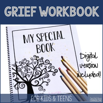 Grief workbook for children and teens coping with loss