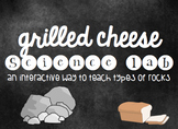 Grilled Cheese Rocks Lab!