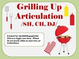 Grillin' Up Articulation /SH, CH, DJ/