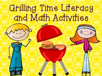 Grilling Time Literacy and Math Activities