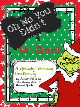 Grinch Writing Activity {Oh No You Didn't Mr. Grinch!}