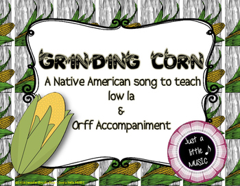 Grinding Corn - A Native American Song for low La w/ Orff Accompaniment