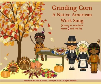 Grinding Corn-Native Amer.Work Song (4/4 Meter & Low La) - PPT Edition