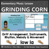 Elementary Music Lesson ~ Grinding Corn: Orff Arrangement, Rhythm & Melody
