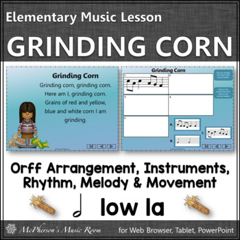 Elementary Music Lesson ~ Grinding Corn: Orff Arrangement, Rhythm & Melody