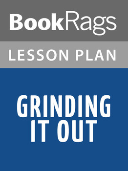Grinding It Out Lesson Plans