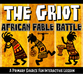 Griot Battle : An African Fable Interactive Lesson ELA & CCSS Aligned