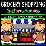 Grocery CUSTOM Bundle - Life Skills - Special Education - Math - Shopping