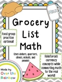 Grocery List Math *Uses Dollars, Quarters, Dimes, Nickels, and Pennies