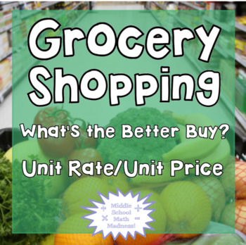 Grocery Shopping: What's the Better Buy? Unit Rate/Unit Price