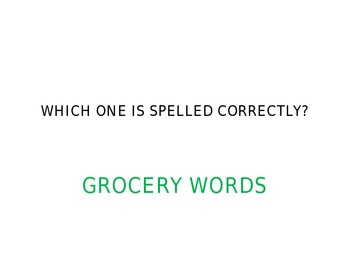 Grocery Sight Words PowerPoint - Choose the Correct Spelling