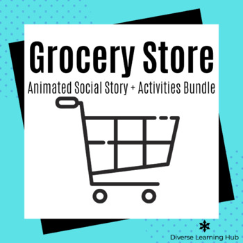 Grocery Store Animated Social Story + Activities Bundle