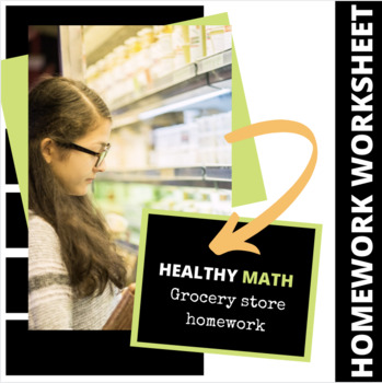 Health or Math Class-Nutrition Homework- Grocery Store Project Adventure