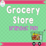Grocery Store Dramatic Play