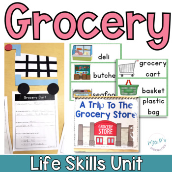 Grocery Store Life Skills Unit (Special Education & Autism Resource)