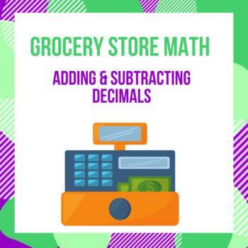 Grocery Store Math - Adding & Subtracting Decimals