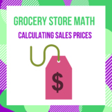 Grocery Store Math – Calculate Sale Prices – Using Percentages