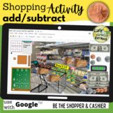 Grocery Store Money Game use with Google Slides™ Adding and Subtracting