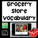 Grocery Store Picture and Word Cards (ELL, ESL, Vocabulary)