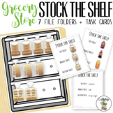 Stock The Shelf (Grocery Store) File Folders & Task Cards