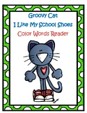 Groovy Cat Emergent Reader I Like My School Shoes