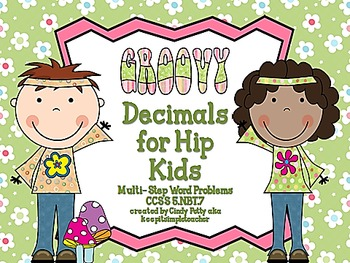 Groovy Decimals for Hip Kids CCSS 5.NBT.7