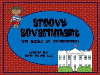 Groovy Government:  The Basics of Government