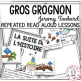 Gros grognon! Compréhension de lecture (French Close Reading Plans)