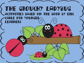 Grouchy Ladybug:  Activities for Younger Learners