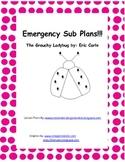 Grouchy Ladybug Emergency Sub Plans