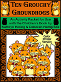 Groundhog's Day Reading Activities: Ten Grouchy Groundhogs Activity Packet