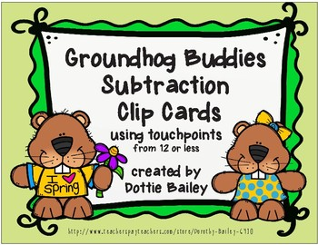 Groundhog Buddies Subtraction Touch Math Clip Cards from 12 or less