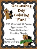 FREE Groundhog 'Color-By-CVC Word & 10 Frame'  *Another Approach To 'Color by #'