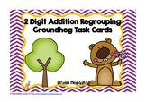 Groundhog Day 2 Digit Addition Regrouping Task Cards