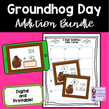 Groundhog Day 2 and 3 Digit Addition Task Card Bundle