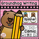 """Groundhog Day """"Writing Activity"""" (Spinner and Comic) Narrative Writing"""