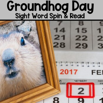 Groundhog Day Sight Word Spin and Read