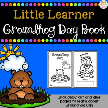 Groundhog Day - A Book for Little Learners