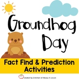 Groundhog Day Fact Find & Prediction Activites
