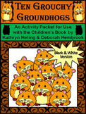 Groundhog's Day Math Activities: Ten Grouchy Groundhogs Activity Packet