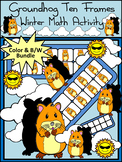 Groundhog Day Activities:Groundhog Day Ten Frames Winter Math Activity Packet
